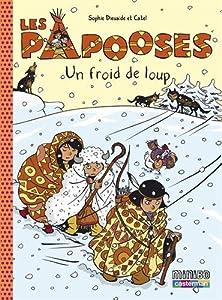 """Afficher """"Les papooses n° 7 Un froid de loup"""""""