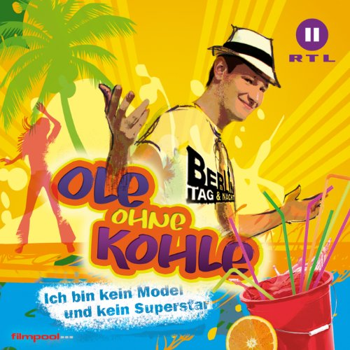 Ole ohne Kohle: Ich bin kein Model und kein Superstar (Single Version)