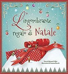 Idea Regalo - L'ingombrante regalo di Natale. Ediz. illustrata