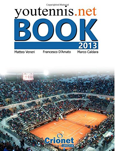 youtennis.net book 2013: A year of Tennis: Volume 2 (Youtennis Book) por Matteo Veneri