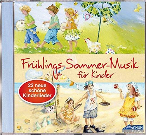 Frühlings-Sommer-Musik für Kinder: 22 neue, schöne Kinderlieder (Hören - Singen - Bewegen - Klingen)