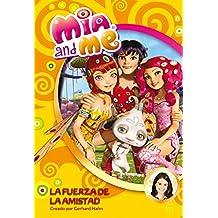 Mia & Me 6. La Fuerza De La Amistad (MIA AND ME)
