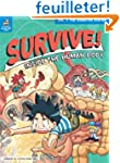 Survive! Inside the Human Body 1: The...