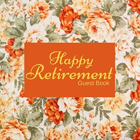 Happy Retirement Guest Book: Message Book, Memory Keepsake, With 100 Formatted Lined & Unlined Pages With Quotes, Gift Log, Photo Pages For Family And ... 8.5