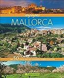 Highlights Mallorca: Die 50 Ziele, die Sie gesehen haben sollten. Ein Bildband und Reiseführer in einem mit Top-Zielen wie: Kathedrale von Palma, Valldemossa, Porto Cristo, Traumstrände im Süden - Peter V. Neumann