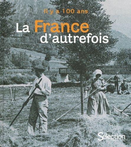 Il y a cent ans la France d'autrefois