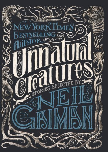 Unnatural Creatures by Maria Dahvana Headley (23-Apr-2013) Library Binding