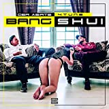 Bang Shui [Explicit]