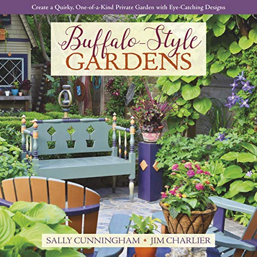 Buffalo-Style Gardens: Create a Quirky, One-of-a-Kind Private Garden with Eye-Catching Designs (English Edition)