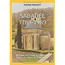 SABADEL 1789-1989: Chronique d'un village des Causses du Quercy aux 19ème et 20ème siècles
