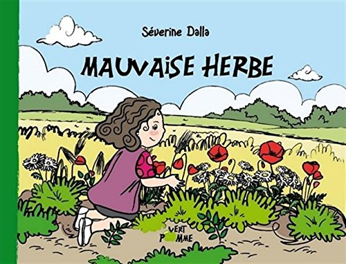 Mauvaise herbe par  Séverine Dalla