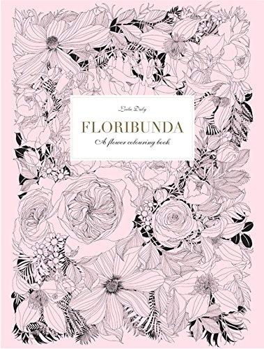 Floribunda: A Flower Coloring Book por Leila Duly