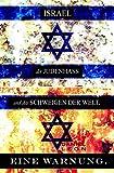 ISRAEL, der JUDENHASS und das SCHWEIGEN DER WELT.: EINE WARNUNG - Daniel Leon