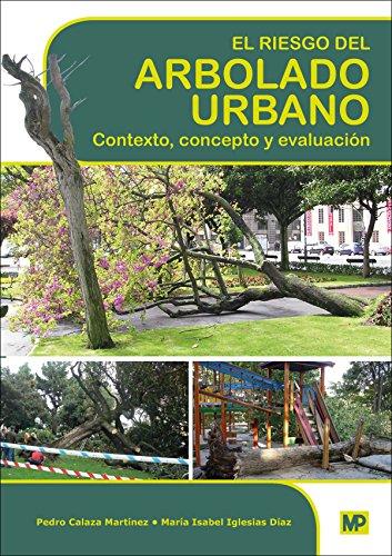 El riesgo del arbolado urbano. Contexto, concepto y evaluación por Mª ISABEL IGLESIAS DÍAZ