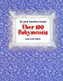Über 100 Babymenüs: Frischer, gesünder, selbstgekocht bei Amazon kaufen