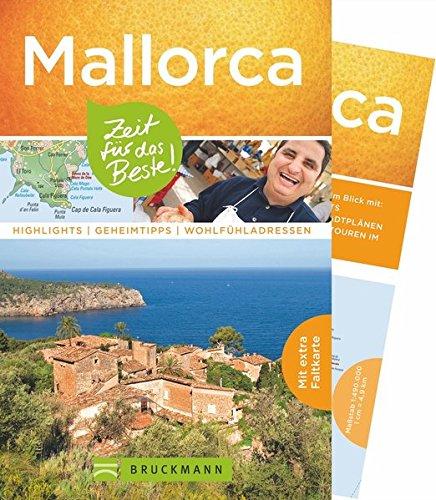Bruckmann Reiseführer Mallorca: Zeit für das Beste. Highlights, Geheimtipps, Wohlfühladressen. Inklusive Faltkarte zum Herausnehmen. NEU 2018