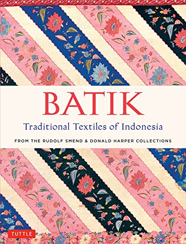 Batik, Traditional Textiles of Indonesia: From The Rudolf Smend & Donald Harper Collections (English Edition)