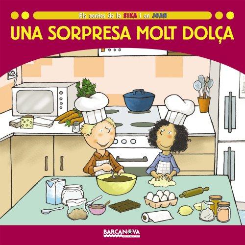 Una sorpresa molt dolça (Llibres Infantils I Juvenils - Sopa De Contes - Els Contes De La Sika I En Joan) por Estel Baldó