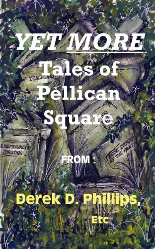 Yet More Tales of Pellican Square