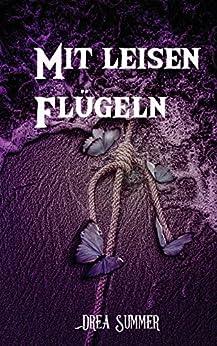 Mit leisen Flügeln: Krimi (German Edition) by [Summer, Drea]