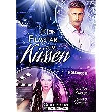(K)ein Filmstar zum Küssen: Office-Escort-Novelle