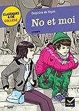 No ET Moi (Extraits) by Delphine de Vigan (2013-04-10) - Editions Hatier - 01/01/2013