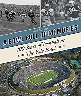 A Bowl Full of Memories: 100 Years of Football at the Yale Bowl par [Marazzi, Rich]