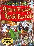 Scarica Libro Quinto viaggio del Regno della Fantasia Ediz illustrata (PDF,EPUB,MOBI) Online Italiano Gratis