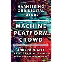 Machine, Platform, Crowd: Harnessing the Digital Revolution