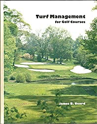 Turf Management for Golf Courses by James B Beard (1982-08-02)