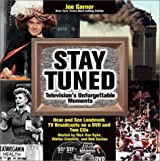 Stay Tuned: Television's Unforgettable Moments by Joe Garner (2002-10-02)