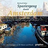Spaziergang durch Amsterdam. CD: Ein Hörvergnügen mit O-Tönen und Musik (Spaziergänge)