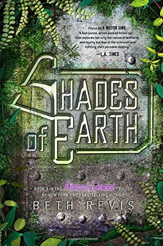 Shades of Earth: An Across the Universe Novel, Volume 03