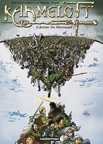 Kaamelott, Tome 1 : L'Armée du Nécromant par Alexandre Astier, Steven Dupré