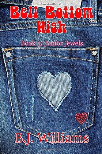 Bell Bottom High: Book 3: Junior Jewels