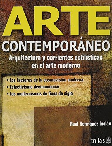 Arte Contemporaneo: Arquitectura Y Corrientes Estilosticas En El Arte Moderno