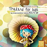 Thailand for kids: Der Kinderreiseführer made by World for kids! (World for kids! Reiseführer für Kinder)