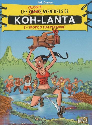Koh-Lanta, Tome 2 : Tropico Fun Paradise