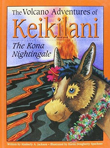 The Volcano Adventures of Keikilani: The Kona Nightingale by Kimberly A. Jackson (2009-10-02) par Kimberly A. Jackson