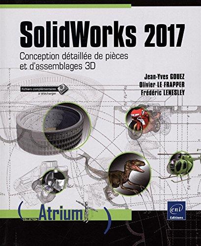 SolidWorks 2017 - Conception détaillée de pièces et d'assemblages 3D