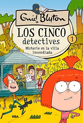 Los 5 detectives 1. Misterio en la villa incendiada (INOLVIDABLES) por ENID BLYTON