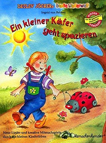 Ein kleiner Käfer geht spazieren: Neue Lieder und kreative Mitmachspiele durch ein kleines Kinderleben
