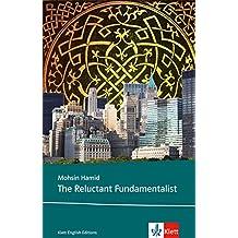 The Reluctant Fundamentalist: Schulausgabe für das Niveau C1, ab dem 6. Lernjahr. Ungekürzter englischer Originaltext mit Annotationen (Klett English Editions)