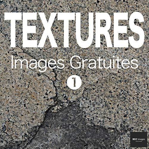 Couverture du livre TEXTURES Images Gratuites 1  BEIZ images - Photos Gratuites