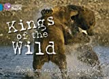 Kings of the Wild: Band 13/Topaz (Collins Big Cat): Band 13/Topaz Phase 5, Bk. 11