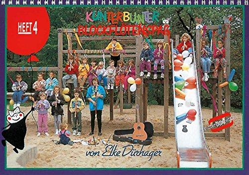 Kunterbunter Blockflötenspaß: Schule für Sopran-Blockflöte. Band 4. Sopran-Blockflöte. Schülerheft. (kunter-bund-edition)