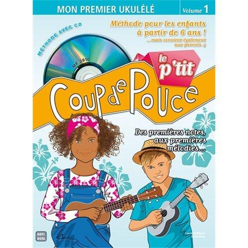 P'tit Coup de Pouce Ukulele Methode Speciale Enfant Livre + CD
