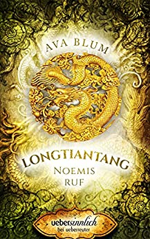 Longtiantang: Noemis Ruf (uebersinnlich) (German Edition) by [Blum, Ava]