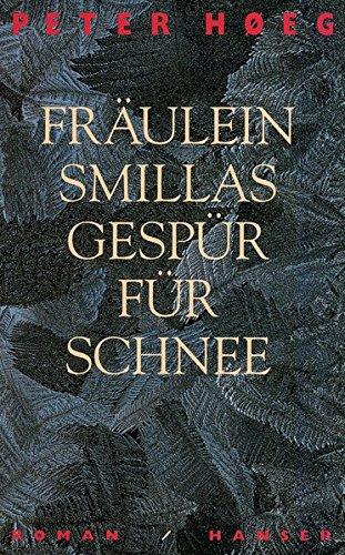 Fräulein Smillas Gespür für Schnee: Roman