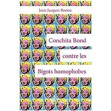 Conchita Bond contre les Bigots homophobes (Collection Classique)